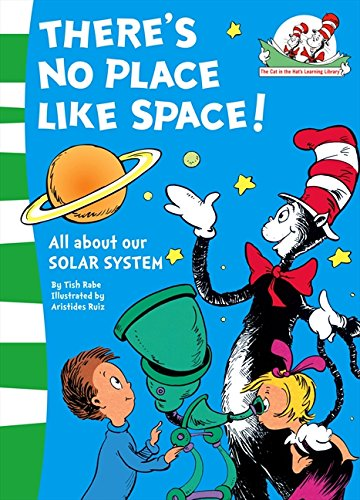 There's No Place Like Space! (The Cat in the Hat's Learning Library, Book 7) por Tish Rabe
