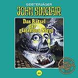 Das Rätsel der gläsernen Särge (John Sinclair - Tonstudio Braun Klassiker 44) - Jason Dark