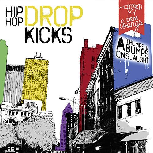 Hip Hop Drop Kicks [Explicit] -