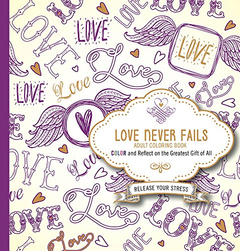 love-never-fails-adult-coloring-book-color-and-reflect-on-the-greatest-gift-of-all