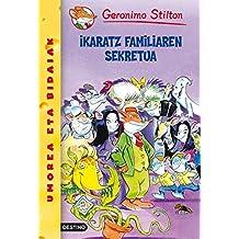 Ikaratz familiaren sekretua: Geronimo Stilton Euskera 18 (Libros en euskera)