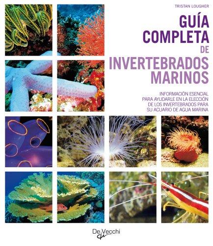 Guía completa de invertebrados marinos (Animales) por Tristan Louger
