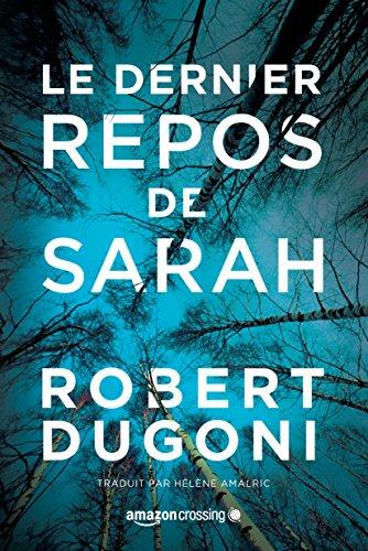 Le dernier repos de Sarah (Les enquêtes de Tracy Crosswhite t. 1) par Robert Dugoni