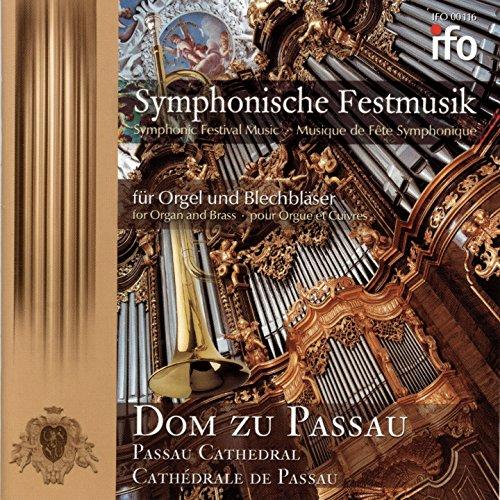 Symphonische Festmusik für Orgel und Blechbläser (Live, Dom zu Passau)