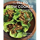 Paleo Slow Cooker: Healthy, Gluten-free Meals the Easy Way