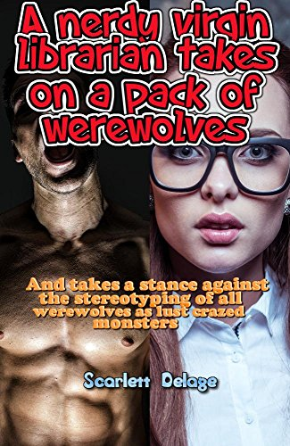 a-nerdy-virgin-librarian-takes-on-a-pack-of-werewolves-and-takes-a-stance-against-the-stereotyping-o