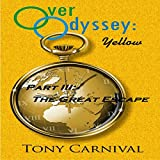 The Great Escape: Over Odyssey Yellow, Part III