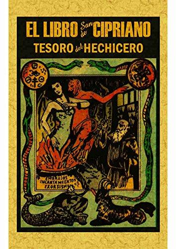 Libro de San Cipriano: Libro completo de verdadera magia o sea el tesoro del hechicero por Jonas Sufurino