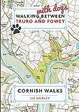Walking with Dogs between Truro and Fowey (Walks in Cornwall)
