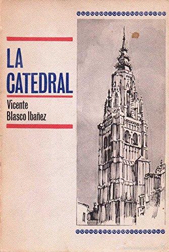 La Catedral ( ilustrado ) por Vicente Blasco Ibáñez