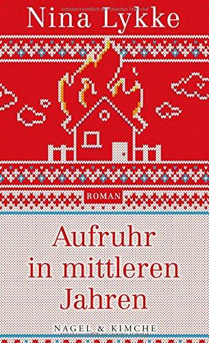 Buchseite und Rezensionen zu 'Aufruhr in mittleren Jahren: Roman' von Nina Lykke