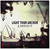 Songtexte von Light Your Anchor - Hopesick