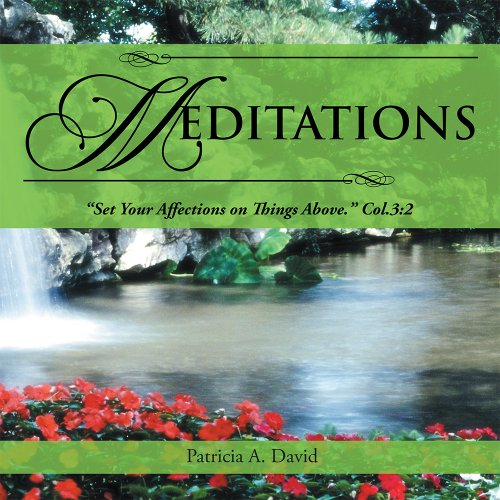 """MEDITATIONS: """"Set Your Affections on Things Above."""" Col.3:2 (English Edition)"""