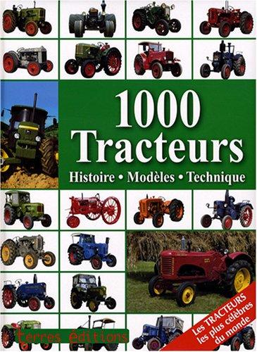 1000 Tracteurs : Histoire, modèles, technique par Udo Paulitz