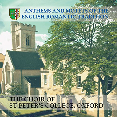 Anthems and Motets of the English Romantic Tradition Allen Oxford