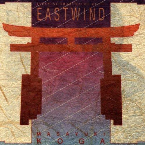 Eastwind: Japanese Shakuhachi Music (Shakuhachi Meditation Music)