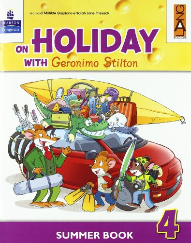 On holiday with Geronimo Stilton. Per la Scuola elementare: 4