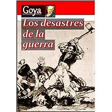 Los desastres de la guerra (Spanish Edition)