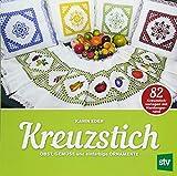 Kreuzstich: Obst, Gemüse und einfarbige Ornamente, 82 Kreuzstichvorlagen mit Hardangerrand