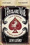 I Declare War Study Guide: Four Keys to Winning the Battle with Yourself