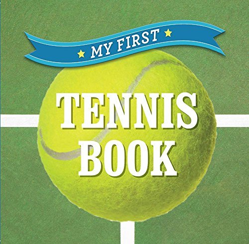 My First Tennis Book (First Sports) by Inc. Sterling Publishing Co. (2016-04-05)