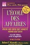 L'ECOLE DES AFFAIRES - POUR LES GENS QUI AIMENT AIDER LES GENS NOUVELLE EDITION REVUE ET AUGMENTEE