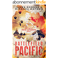 Battlefield Pacific: Book Four of the Red Storm Series (English Edition)