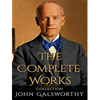 The Complete Works of John Galsworthy (English Edition)