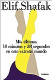 Mis últimos 10 minutos y 38 segundos en este extraño mundo (Spanish Edition)
