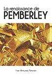 La renaissance de Pemberley: Une suite d'Orgueil et préjugés, de Jane Austen