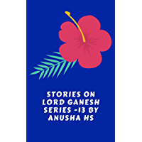 Stories on lord Ganesh series-13: From various sources of Ganesh Purana