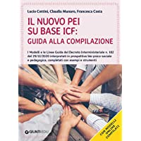 Il nuovo PEI su base ICF: guida alla compilazione. I modelli e le linee guida del Decreto Interministeriale n. 182 del…