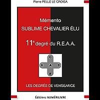 Mémento 11e degré du R.E.A.A.: Sublime Chevalier Élu