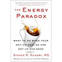 The Energy Paradox: What to Do When Your Get-Up-and-Go Has Got Up and Gone: 6 (The Plant Paradox, 6)