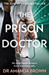 The Prison Doctor: My time inside Britain's most notorious jails. THE SUNDAY TIMES BESTSELLER (English Edition)
