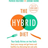The Hybrid Diet: Your body thrives on two fuels - discover how to boost your energy and get leaner and healthier by…