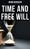 Time and Free Will (English Edition)