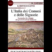L'Italia dei Comuni e delle Signorie (eNewton Il Sapere)