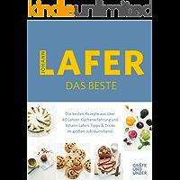 Johann Lafer - Das Beste: Meine 30 Lieblingsrezepte: Die besten Rezepte aus über 40 Jahren Küchenpraxis (Gräfe und Unzer…