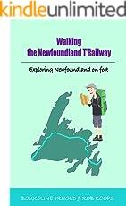 Walking the Newfoundland T'Railway: Exploring Newfoundland on foot