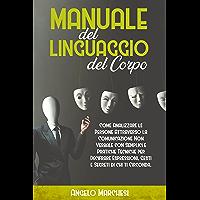 Manuale Del Linguaggio Del Corpo: Come Analizzare Le Persone Attraverso La Comunicazione Non Verbale Con Semplici E…
