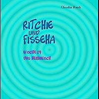 Ritchie und Fisseha: Woche 19 - Das Hexenloch