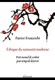 Ethique du samouraï moderne : Petit manuel de combat pour temps de désarroi (essai français)