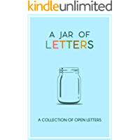 A Jar of Letters: A collection of Open Letters (#Jarseries Book 3)