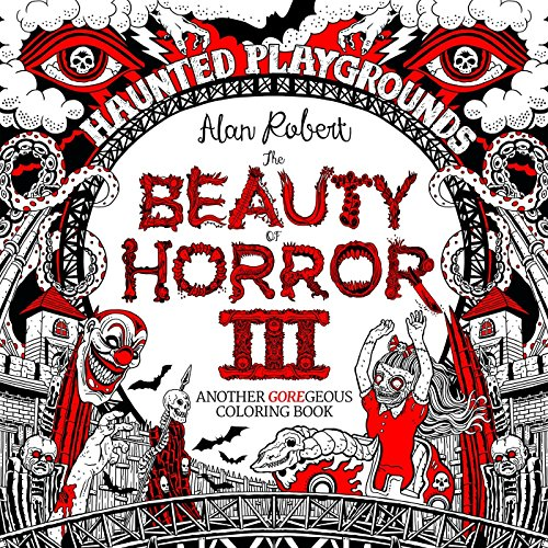 The Beauty of Horror Volume 3: Haunted Playgrounds