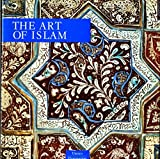 Art of Islam (Unesco Collection of Representative Works: Art Album Series) by Nurhan Atasoy (2001-07-03)
