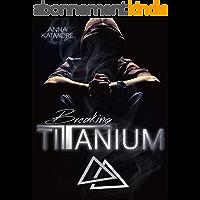 Breaking Titanium (German Edition)