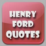 Rousing Quotes by Henry Ford