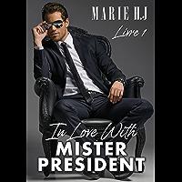 In Love With Mister President: Livre 1