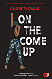 On The Come Up: Von der Autorin des Weltbestsellers »The Hate U Give« (German Edition)